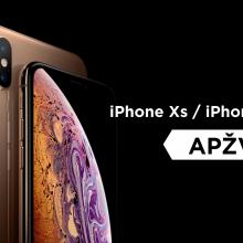"""""""iPhone Xs"""" ir """"iPhone Xs Max"""" apžvalga"""