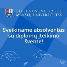 LSMU rektorius sveikina absolventus: nesustokite siekti žinių, tobulėkite!