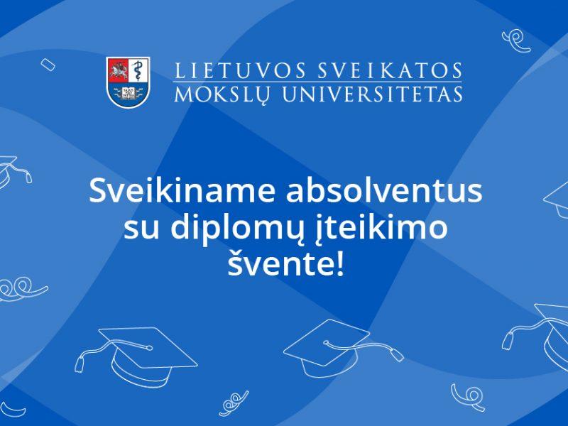 LSMU sveikina absolventus: nesustokite siekti žinių, tobulėkite!